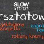 Warsztatownia na Slow Weekend #4